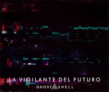 La Vigilante del Futuro Ghost in the Shell